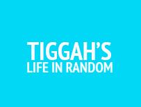 Tiggah's Life in Random